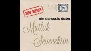 Grup VOLKAN -BİR NEFESLİK ÖMÜR-