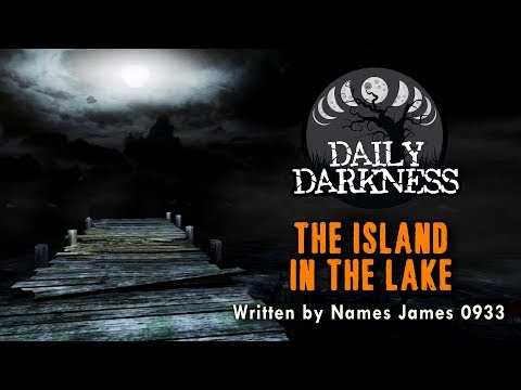 """The Island in the Lake"" DAILY DARKNESS Episode 2 (Creepypasta Short Horror Podcast)"