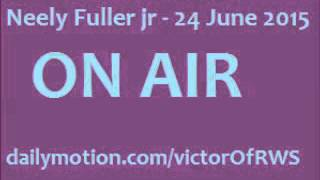 [1hr]Neely Fuller- Media Hoaxes, Forgiveness, Confusion | 24 Jun 2015
