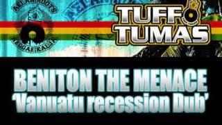 VANUATU RECESSION-Tuff Tumas Dub*Beniton the Menace
