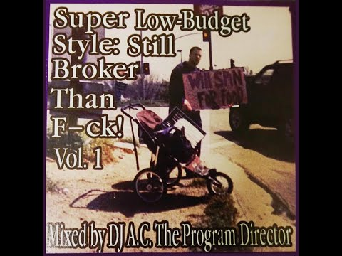 A.C. The Program Director - Mixtape #4 - Super Low-Budget Style: Still Broker Than F-ck Volume 1 from YouTube · Duration:  1 hour 3 minutes 30 seconds