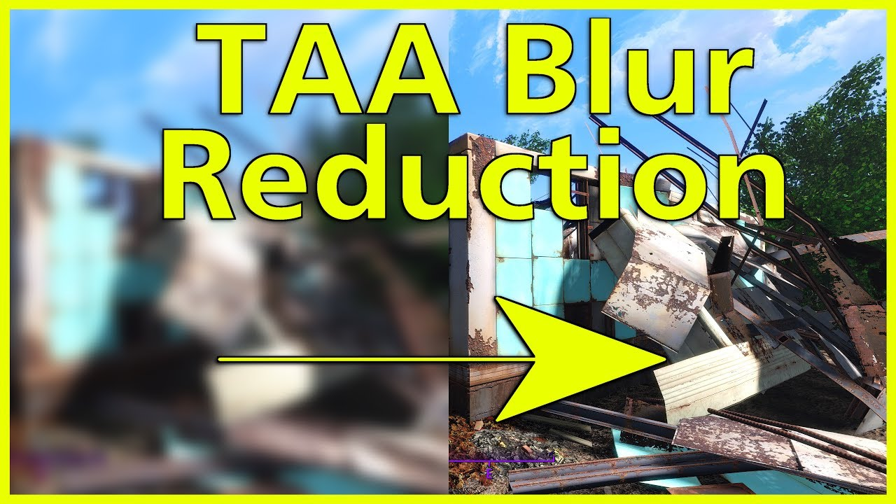Fallout 4 - *Updated* Guide to Reduce TAA Blur (Reshade)