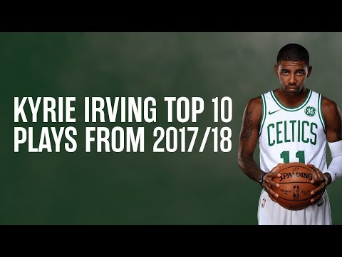 Kyrie Irving Top 10 Plays from 2017/18