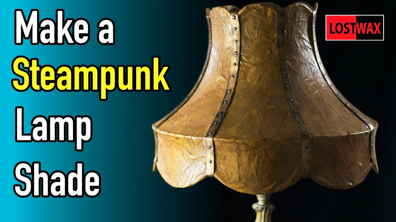How to Make A Steampunk Lampshade - YouTube