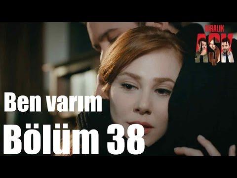 Kiralık Aşk 38. Bölüm - Ben Varım