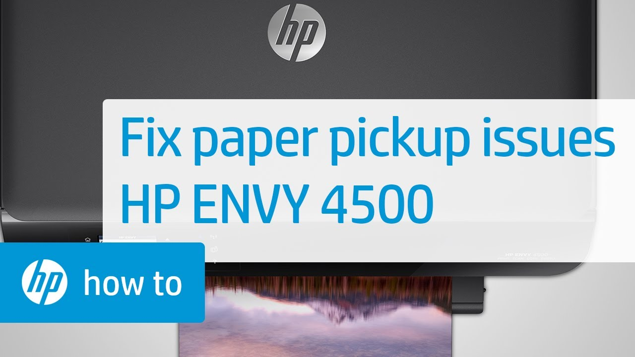 Fixing Paper Pick Up Issues Hp Envy 4500 E All In One