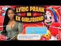 "6IX9INE - ""Gooba"" | LYRIC PRANK ON EX GIRLFRIEND 💔 **GOT TOXIC**"