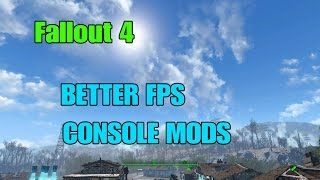 FALLOUT 4- More Ways to IMPROVE FPS With MODS! (PS4/XBOX ONE MODS)