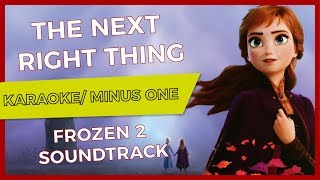 The Next Right Thing Karaoke/ Minus One (Frozen 2 Soundtrack Instrumental)