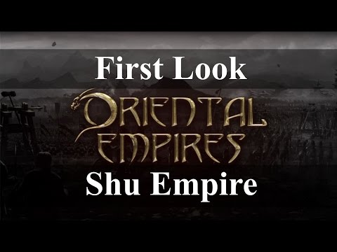 Oriental Empires - First Look - Shu Empire Gamplay
