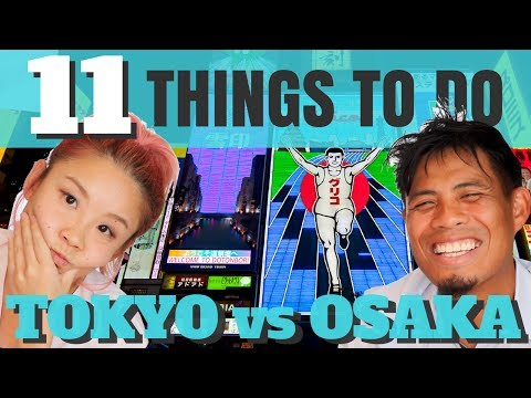 Things To Do In TOKYO vs OSAKA