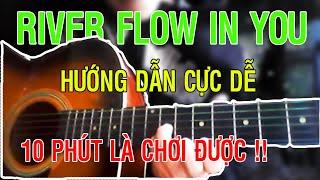 Hướng dẫn đơn giản River Flow In You [FingerStyle] - Cuội Tây