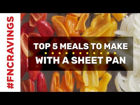 Top 5 Meals To Make With A Sheet Pan | Food Network