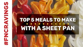 Top 5 Meals to Make with a Sheet Pan   Food Network