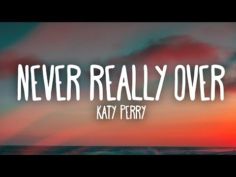 Katy Perry - Never Really Over LetraTraducción
