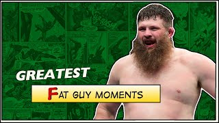 Greatest Fat Guy Moments in MMA