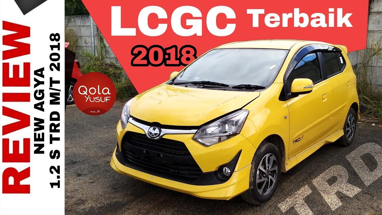 Review New Agya Trd 2018 Harga Grand Veloz 1.3 2015 Explorasi 1 2 Lcgc Terbaik Menurut Autonetmagz Toyota Indonesia Xem Video Hay Tại Bessbess