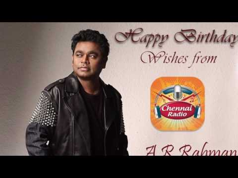 A R Rahman Birthday wishes from CHENNAI RADIO