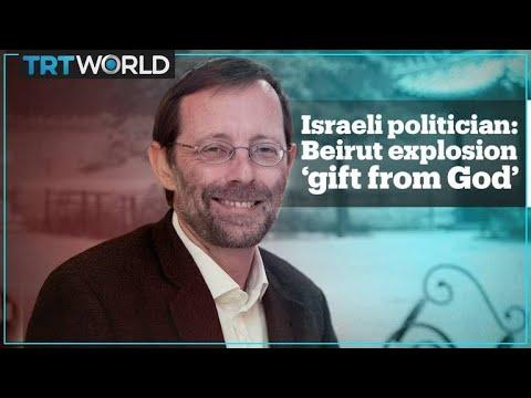Former member of Israel's Knesset calls Beirut blast 'a gift from God'
