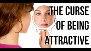 Why Being An Attractive Woman is (potentially) Overrated