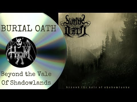 Black Metal Full Album - Beyond The Vale Of Shadowlands by Burial Oath