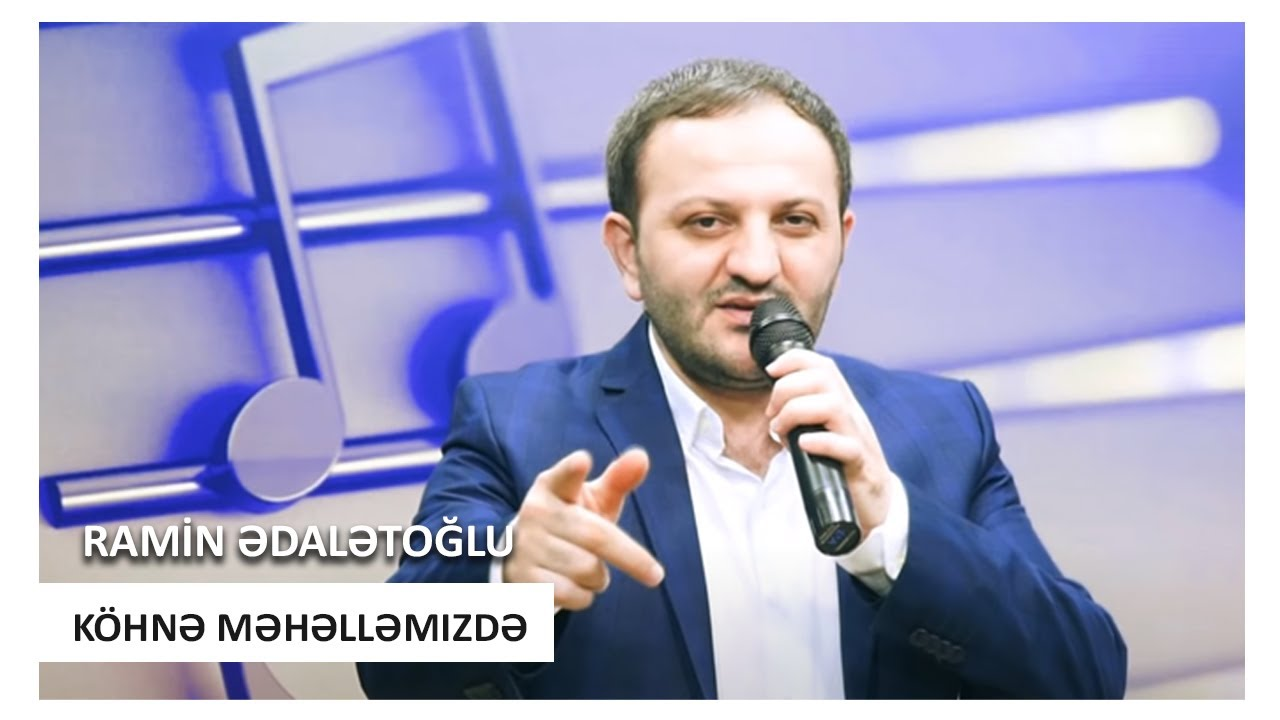 Ramin Edaletoglu - Kohne Mehellemizde 2019