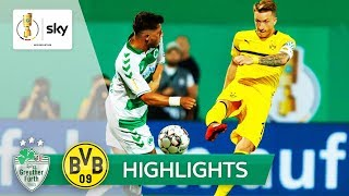 SpVgg Greuther Fürth - Borussia Dortmund | Highlights DFB-Pokal 2018/19 - 1. Runde