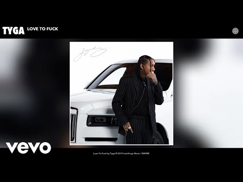Tyga - Love To Fuck (Audio)