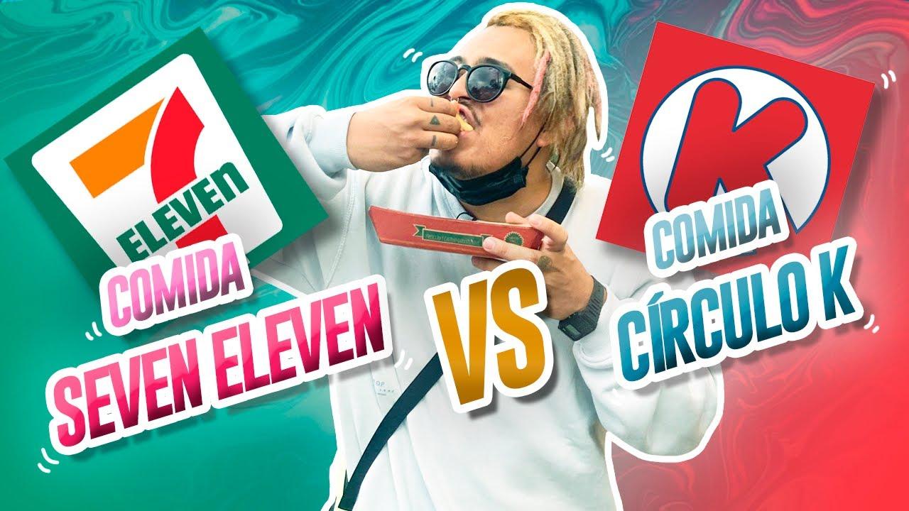 COMIDA SEVEN ELEVEN VS COMIDA CÍRCULO K - Lalo Elizarrarás.