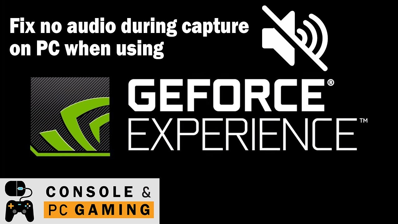 How to fix no audio when recording a game with Geforce Experience on PC