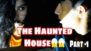 The Haunted House 😱😱 |Part-1 | SujalSoni