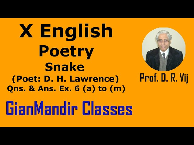 X English | Poetry | Snake (Poet: D. H. Lawrence) | Qns and Ans Ex. 6 (a) to (m) by Puja Ma'am