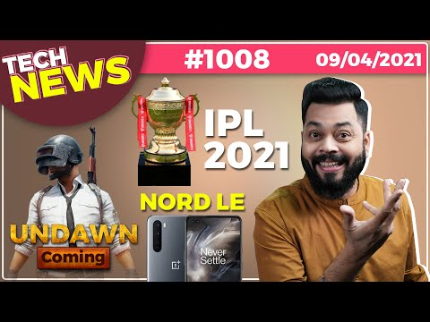 PUBG Undawn Coming, IPL 2021, OnePlus Nord LE😂, Samsung M42 5G Confirmed, iQOO U1x India-#TTN1008