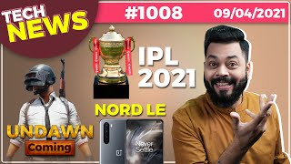 PUBG Undawn Coming, IPL 2021, OnePlus Nord LE😂, Samsung M42 5G Confirmed, iQOO U1x India- # TTN1008