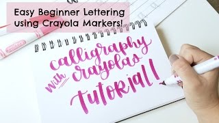 Crayola Calligraphy Tutorial | Easy (and Cheap!) Hand Lettering For Beginners Using Crayola Markers