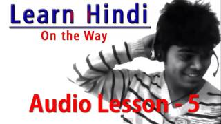 Download Learn Hindi Audio/Mp3 Lessons 5 - Learn Hindi on the Way