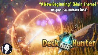Deck Hunter - Game Soundtrack - A New Beginning (Main Theme )