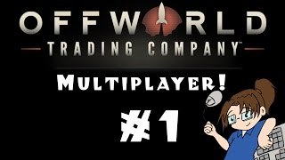 Offworld Trading Company - Multiplayer! Ep. #1
