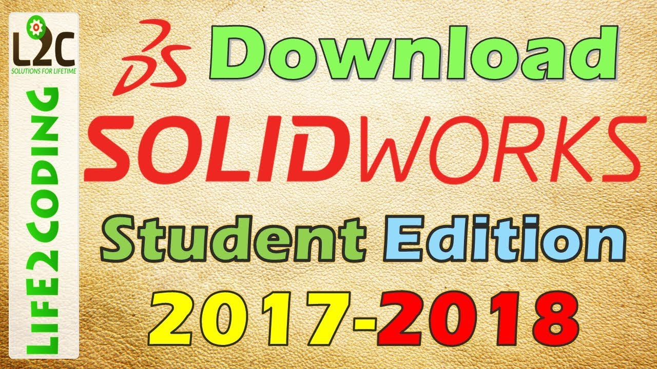 Download SolidWorks 2017-2018 Student Edition Officially with 1 Year License