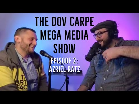 The Dov Carpe Mega Media Show #2 - Azriel Ratz