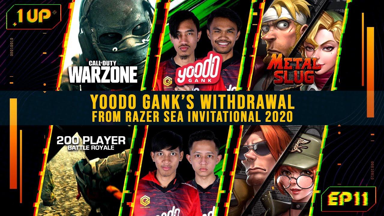 Yoodo Gank withdraws from Razer SEA Invitational 2020 - 1UP Episode 11