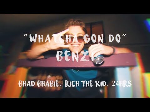 Benzi - Whatcha Gon Do ft Bhad Bhabie Rich The Kid & 24Hrs