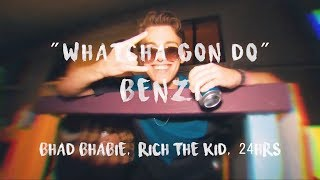 Benzi - Whatcha Gon Do ft. Bhad Bhabie, Rich The Kid & 24Hrs