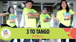 3 To Tango by Pitbull | Live Love Party™ | Zumba® | Dance Fitness