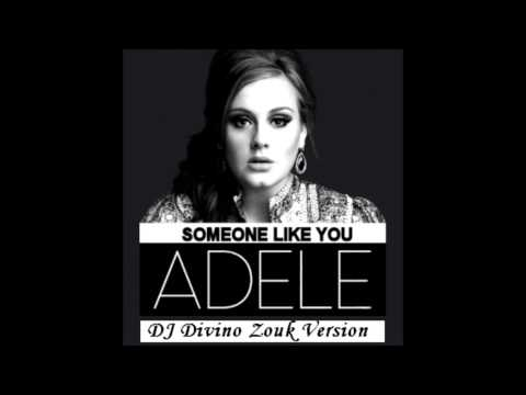 Adele - Someone Like You (DJ Divino Zouk Remix)
