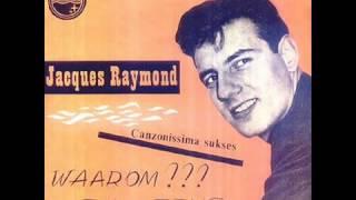 jacques raymond waarom