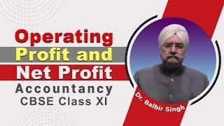 Operating Profit and Net Profit CBSE Class XI Accountancy by Dr. Balbir Singh