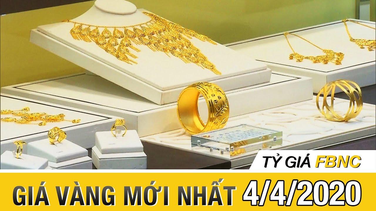 Giá vàng mới nhất hôm nay ngày 4 tháng 4, 2020 | Tỷ giá FBNC