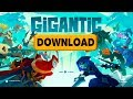 How to Download Gigantic on PC +steam
