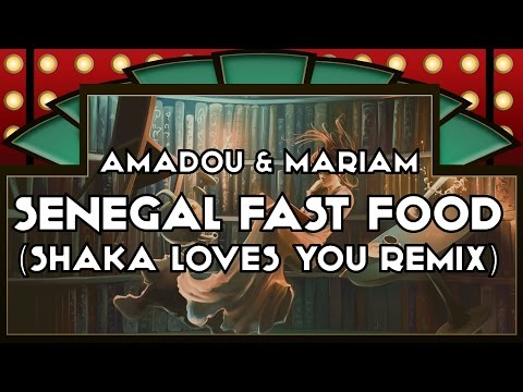 Amadou & Mariam - Senegal Fast Food (Shaka Loves You Remix)